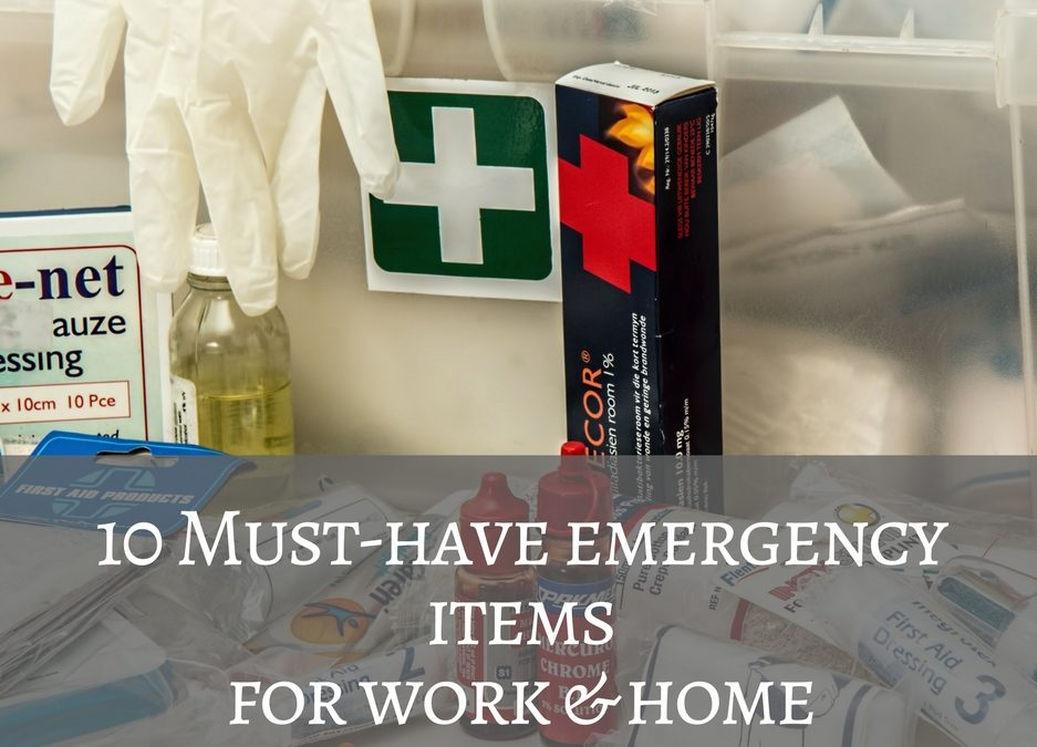 10 Must-Have Emergency Items for Work and Home