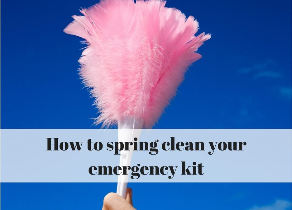 5 Tips for Spring Cleaning Your Emergency Kit