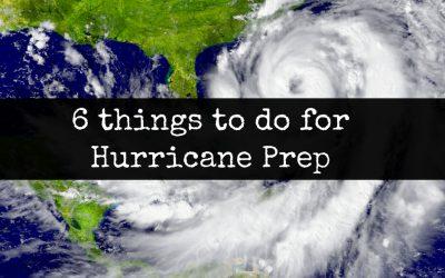 6 Things You Need to Do for Hurricane Preparedness